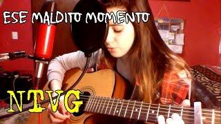 """Ese Maldito Momento"" - (NTVG cover) por Dai Urban"