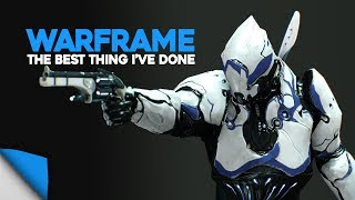 Warframe | The Best Thing I've Done Yet...