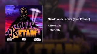 Ketama126 - Niente nuovi amici feat Franco126 (prod. Tama)