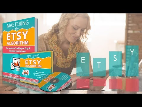 Mastering the Etsy Algorithm v.2.0 -  The Science of Etsy SEO and Ranking Your Listings