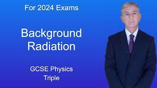 GCSE Physics (9-1) Background Radiation