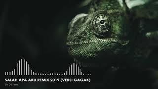 DJ SALAH APA AKU REMIX 2019 (VERSI GAGAK) TIKTOK 2019