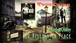 John Reginald Christie - 10 Rillington Place - True Vintage Crime