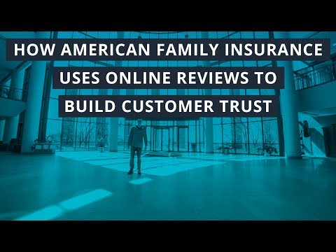 How American Family Insurance Uses Online Reviews To Build Customer Trust