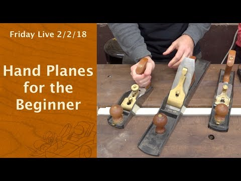 Hand Planes for the Beginner - Friday Live!