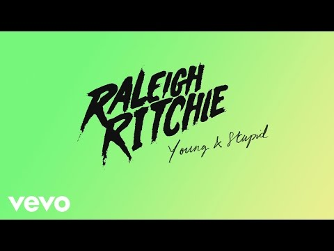 Raleigh Ritchie - Young & Stupid (Audio)