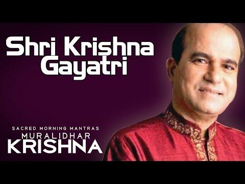 Shri Krishna Gayatri- Suresh Wadkar ( Album: Sacred Morning Mantras Muralidhar Krishna )