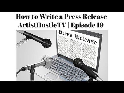 How to Write a Press Release | ArtistHustle TV Episode 19