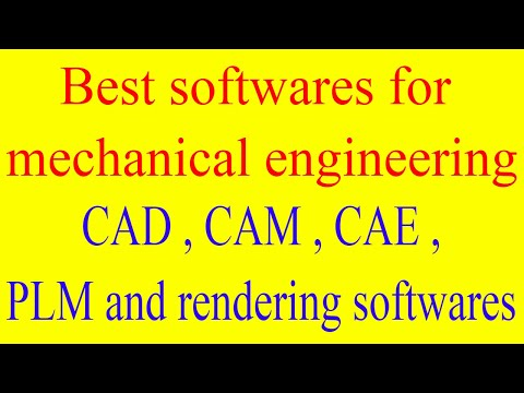 Best softwares for mechanical engineering | CAD, CAM , CAE , PLM and rendering softwares in trend