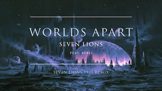 Seven Lions - Worlds Apart feat. Kerli (Seven Lions 1999 Remix)   Ophelia Records