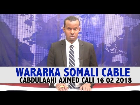 WARARKA SOMALI CABLE CABDULAAHI AXMED CALI 16 02 2018