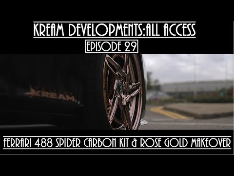 Kream Developments:All access Episode 29 - ROSE GOLD & CUSTOM CARBON KIT FERRARI 488 SPIDER!