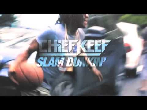 Chief Keef Slam Dunkin full song w lyrics