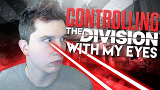 Controlling The Division WITH MY EYES! Tobii EyeX Review, Gameplay, Unboxing, & Setup