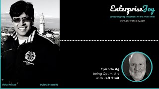 EnterpriseJoy Episode #9 - being Optimistic with Jeff Stuit (32m)