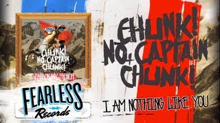Chunk! No, Captain Chunk! - I Am Nothing Like You (Track 8)