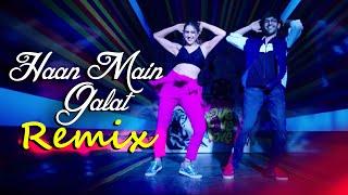 Haan Main Galat Remix   Arijit Singh   Sajjad Khan Visuals