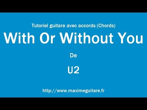 With Or Without You (U2) - Tutoriel guitare avec accords (Chords ...