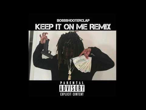 "BossShooterClap -YID x Lil Yee ""KEEP IT ON ME"" Remix"