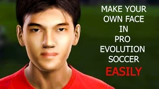 make your own face in PES easily