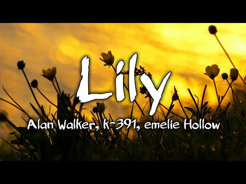 lily---alan-walker-ft-k-391- -lyrics