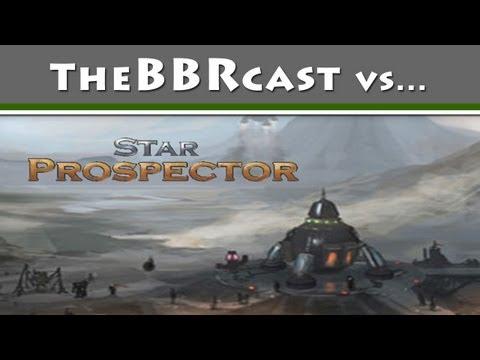 TheBBRcast vs Star Prospector