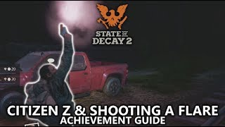 State of Decay 2 - Citizen Z & How to Shoot Off a Flare Achievement Guides