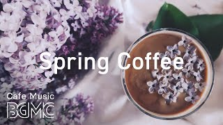 Spring Coffee Hip Hop Jazz - Smooth Jazz Beats - Chill Out Jazz Hip Hop for Work & Study