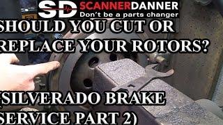 Should you cut or replace your brake rotors? (Silverado Brake Service Part 2)