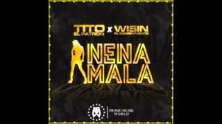 Tito El Bambino El Patrón Ft  Wisin - Nena Mala