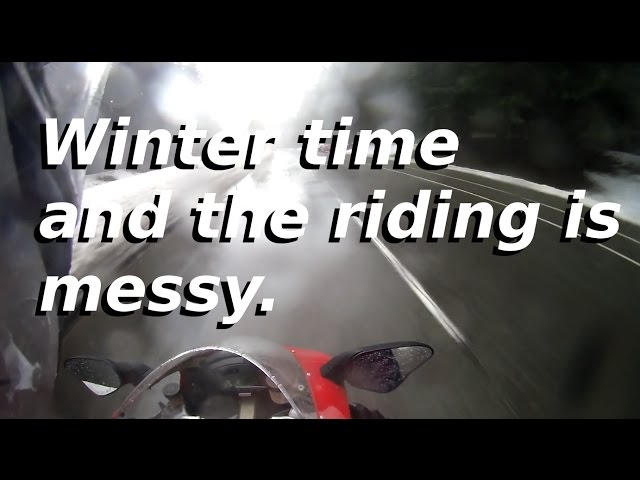 Winter time and the riding is messy.