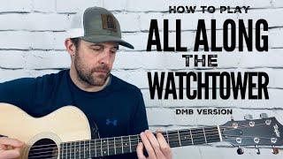 Video All Along The Watchtower-Guitar Tutorial-Dave Matthews Band download MP3, 3GP, MP4, WEBM, AVI, FLV Mei 2018