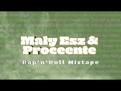 Mały Esz & Proceente - Rap'n'Roll Mixtape (official audio)