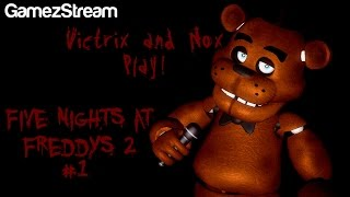 Victrix & Nox Play! Five Nights At Freddy's Two! #1 Thumbnail