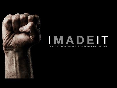 I Made it - Motivational Speech by Fearless Motivation