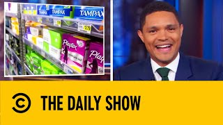 Scotland Provides Free Sanitary Products For All Women | The Daily Show With Trevor Noah