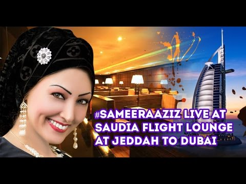Sameera Aziz Live at Saudia Flight Lounge at Jeddah to Dubai