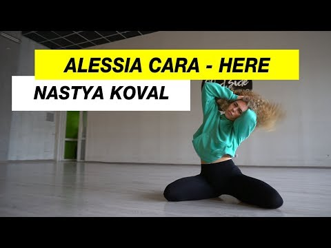Alessia Cara - Here | Choreography by Nastya Koval | D.Side Dance Studio