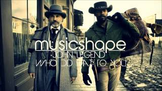 John Legend - Who Did That To You (Django Unchained Soundtrack)