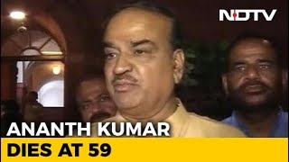 Union Minister Ananth Kumar Dies At 59. President Says