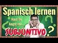 Was ist subjuntivo? - Spanisch lernen für fortgeschrittene