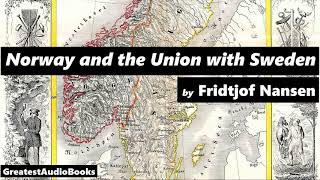 NORWAY AND THE UNION WITH SWEDEN by Fridtjof NANSEN - FULL AudioBook | GreatestAudioBooks