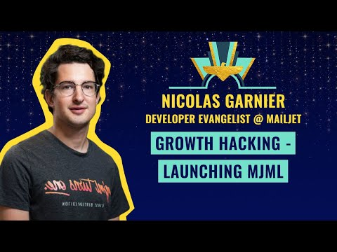Growth Hacking - Launching MJML - by  Nicolas Garnier, Developer Evangelist @ Mailjet