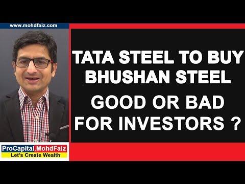 TATA STEEL ने खरीदा BHUSHAN  STEEL को , निवेशकों  के लिए अच्छा या बुरा ???