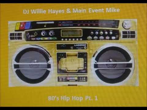 DJ Willie Hayes - 80's Hip Hop Pt 1