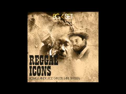 Reggae Icons - Horace Andy, Rod Taylor, Earl Sixteen (Full Album)