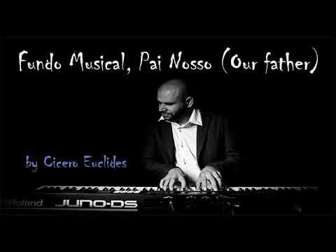 Fundo Musical Pai Nosso [Our Father] Para Pregação e Oração || by Cicero Euclides