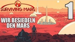 Surviving Mars Deutsch #1 Wir besiedeln den Mars | Let's Play Surviving Mars Gameplay German