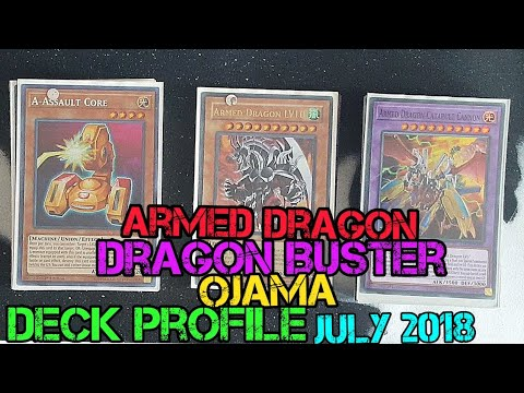 Armed Dragon Dragon Buster Ojama Deck Profile July 2018 Chazz Prinston Deck At Its Peek