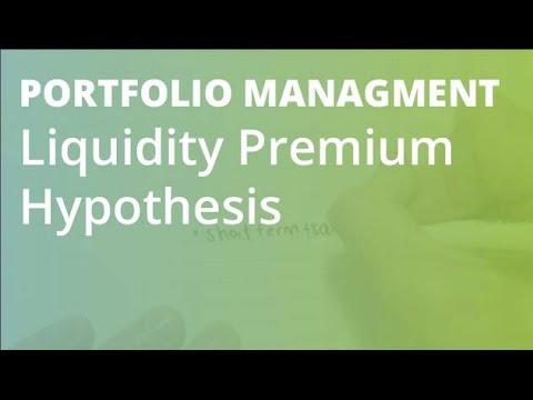 Liquidity Premium Hypothesis | Portfolio Management